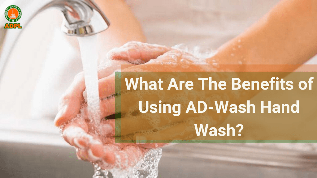 What Are The Benefits of Using AD Wash Hand Wash
