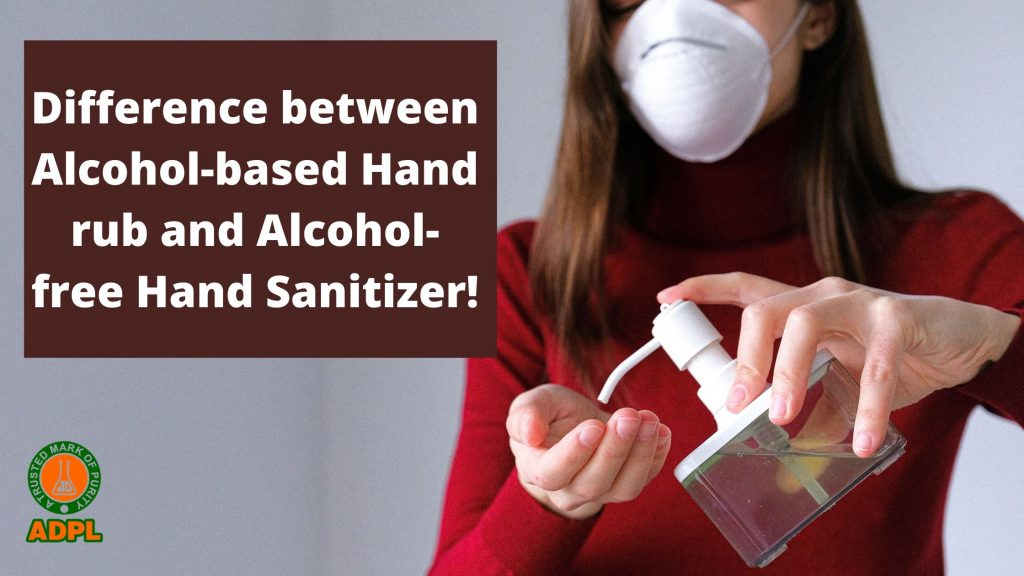 Difference between Alcohol-based Hand rub and Alcohol-free Hand Sanitizer!