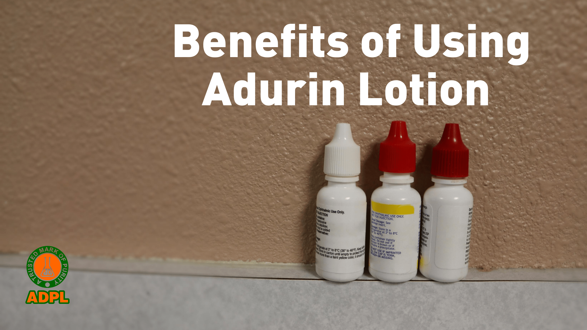 Benefits of using Adurin lotion